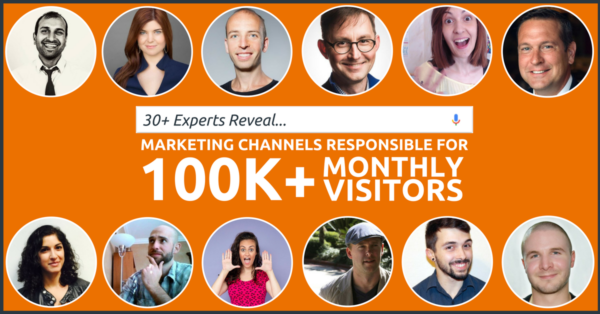 38 Experts Reveal Their Marketing Channels Responsible For 300,000 Monthly Visitors