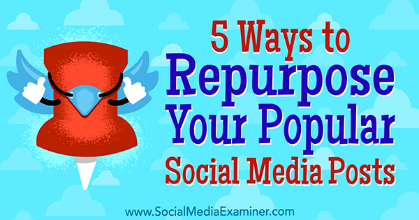 Repurpose your top social media posts