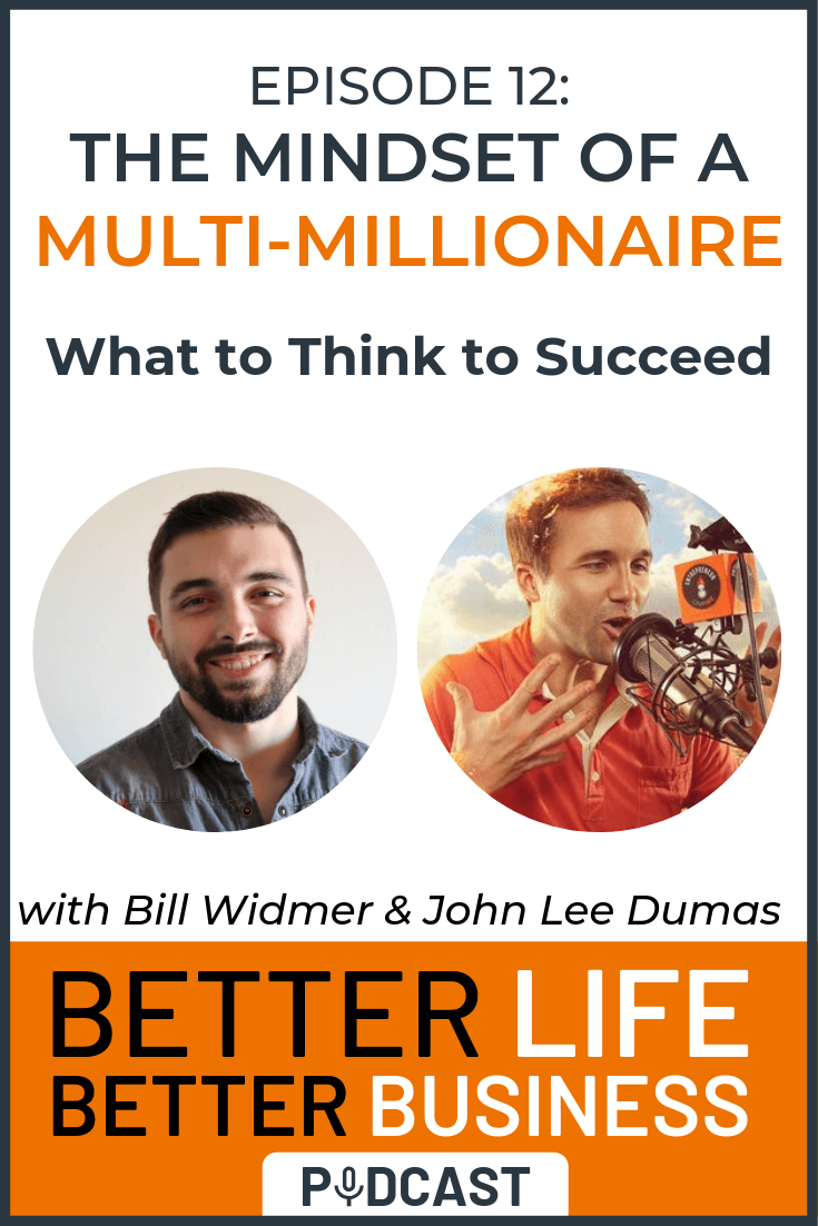 Mindset of a Multi-Millionaire with John Lee Dumas